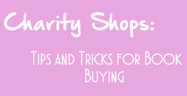 Charity Shops: Tips and Tricks for Book Shopping