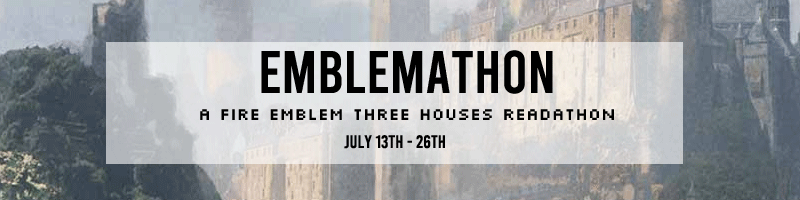 Emblemathon – A Fire Emblem Three Houses Readathon – 13th to 26th July