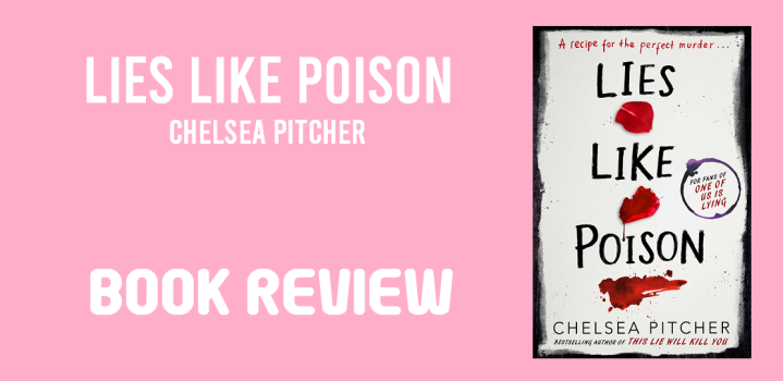 Book Review: Lies Like Poison by Chelsea Pitcher