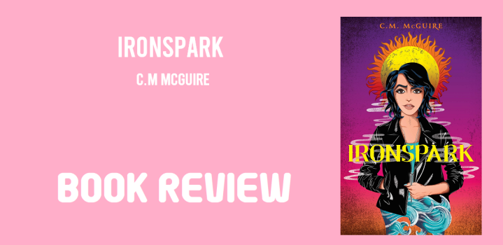 Book Review: Ironspark by C.MMcGuire