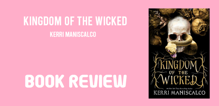 Book Review: Kingdom of the Wicked by KerriManiscalco