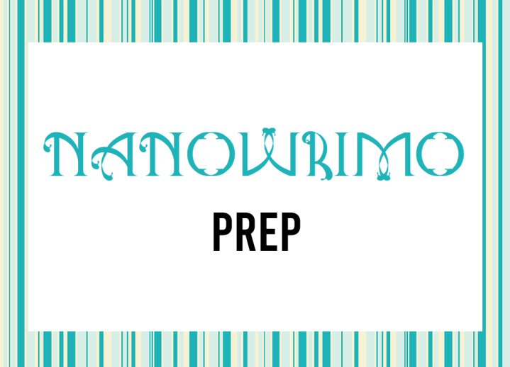 NaNoWriMo 2020: Prep and Beginnings!