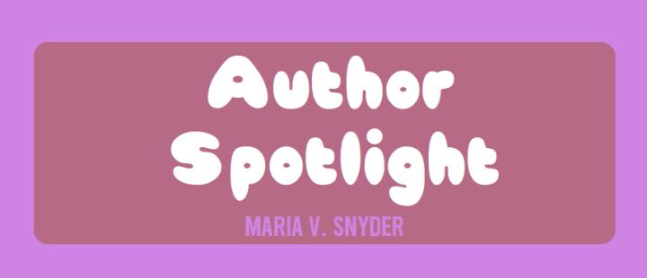Author Spotlight: Maria V.Snyder