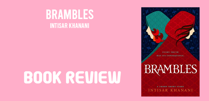 Book Review: Brambles by Intisar Khanani