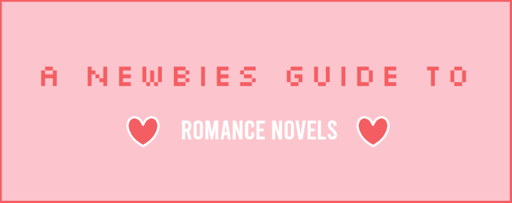 A Newbie's Guide to Romance Novels aka HelpMe!