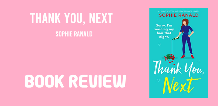 Book Review: Thank You, Next by Sophie Ranald