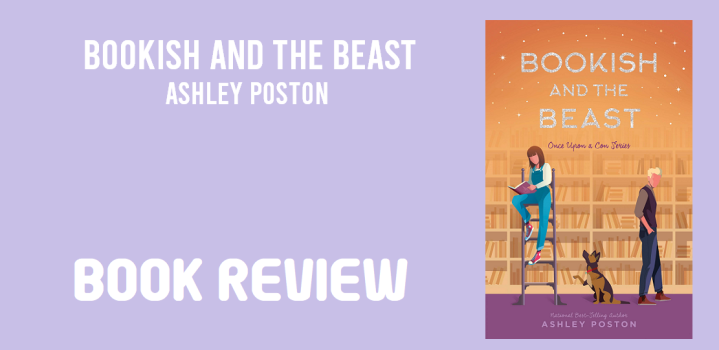 Book Review: Bookish and the Beast by Ashley Poston