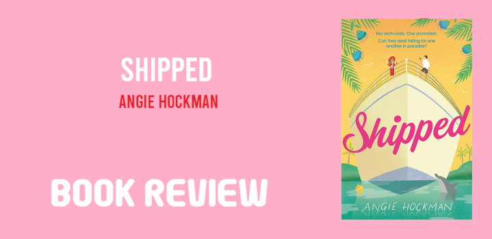 Book Review: Shipped by Angie Hockman