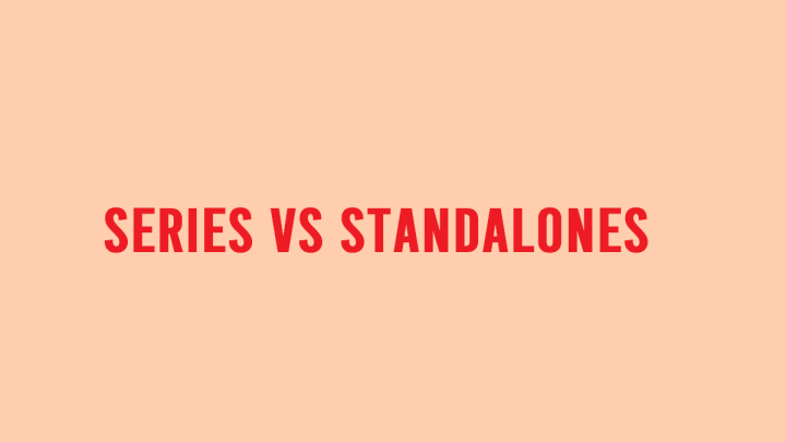 Series Vs Standalones: Which Do We Prefer?