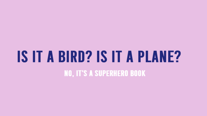 Is It A Bird? Is It A Plane? No, It's a Superhero Book!