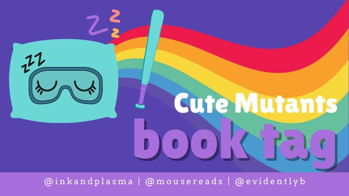 Cute Mutants Book Tag