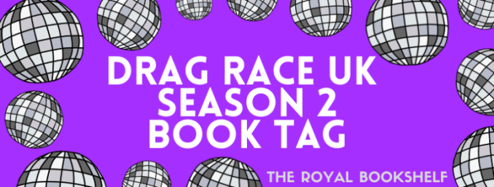 Drag Race UK 2 Book Tag!