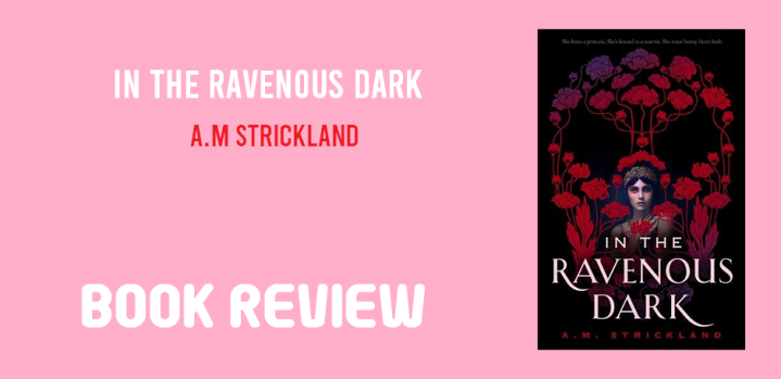 Book Review: In the Ravenous Dark by A.M Strickland