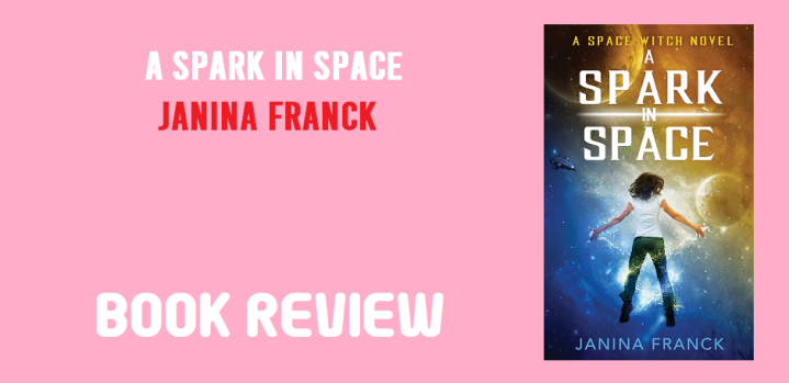 Book Review: A Spark in Space by JaninaFranck