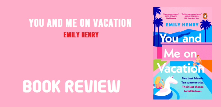 Book Review: You and Me on Vacation by EmilyHenry