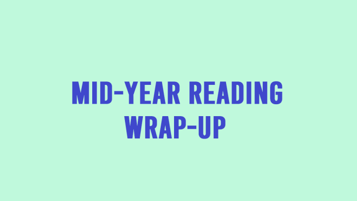 Mid-Year Reading Wrap-Up