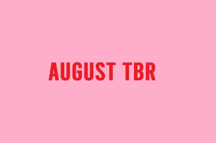 August Mini TBR