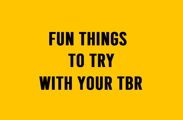 Fun Things To Try With YourTBR