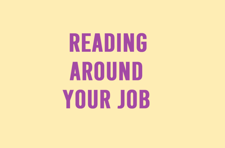 Reading Around Your Job – Is ThereTime?